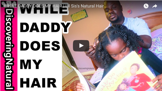 Discovering Daddy Do My Hair with Discovering Natural